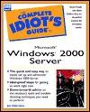 The Complete Idiot's Guide to Microsoft Windows 2000 Server - Joseph W. Habraken, Chris Will