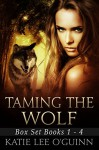Boxed Set: Taming the Wolf Series Volume 1-4 - Katie Lee O'Guinn