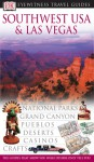 Southwest USA & Las Vegas (Eyewitness Travel Guides) - Donna Dailey