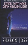 Stars That Make Dark Heaven Light - Sharon Joss