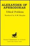 On Aristotle's Ethical Questions: Alexander of Aphrodisias (The Ancient Commentators on Aristotle) - Robert Sharples, Alexander frn̄ Afrodisias