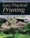 Taylor's Weekend Gardening Guide to Easy Practical Pruning: Techniques For Training Trees, Shrubs, Vines, and Roses - Barbara W. Ellis