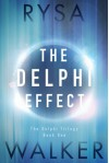 The Delphi Effect (The Delphi Trilogy) - Rysa Walker