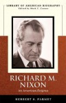 Richard M. Nixon: An American Enigma (Library of American Biography) - Herbert S. Parmet