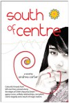 South of Centre - Andrea Carter