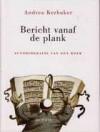 Bericht vanaf de plank: autobiografie van een boek - Andrea Kerbaker, Wilfred Oranje