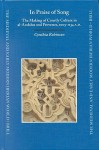 In Praise of Songs: The Making of Courtly Culture in Al-Andalus and Provence, 1005-1134 A.D. - Cynthia Robinson