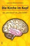 """Die Kirche im Kopf: von """"Ach, Herrje!"""" bis """"Zum Teufel!"""" - Carsten Frerk, Michael Schmidt-Salomon"""
