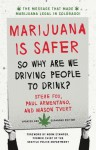 Marijuana Is Safer: So Why Are We Driving People to Drink? 2nd Edition - David McCullagh, Steve Fox, Paul Armentano, Mason Tvert