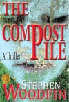 The Compost Pile - Stephen Woodfin