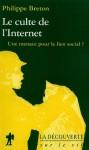 Le culte de l'Internet. Une menace pour le lien social ? - Philippe Breton