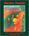 Matchbox Mountain: Stories Based on a Mountain Childhood - Amy Ammons Garza