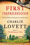 First Impressions: A Novel of Old Books, Unexpected Love, and Jane Austen - Charlie Lovett
