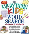 Everything Kids' Word Search Puzzle and Activity Book: Solve clever clues and hunt for hidden words in 100 mind-bending puzzles (Everything Kids Series) - Beth L. Blair, Jennifer A. Ericsson