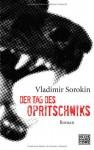 Der Tag des Opritschniks - Vladimir Sorokin, Andreas Tretner