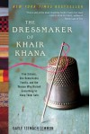 The Dressmaker of Khair Khana Eare - Gayle Tzemach Lemmon