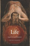Life: Organic Form and Romanticism - Denise Gigante