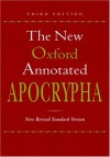 The New Oxford Annotated Apocrypha, New Revised Standard Version (Third Edition) - Anonymous, Michael D. Coogan, Carol A. Newsom, Pheme Perkins