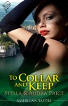 To Collar and Keep - Stella Price, S.A. Price, Audra Price, Stella and Audra Price