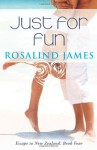 Just for Fun: Escape to New Zealand Book Four - Rosalind James