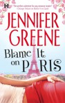 Blame It on Paris - Jennifer Greene