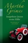 Inspektor Jurys erste Fälle: Inspektor Jury schläft außer Haus / Inspektor Jury spielt Domino / Inspektor Jury sucht den Kennington-Smaragd - Martha Grimes, Uta Goridis