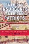 American Insurgents, American Patriots: The Revolution of the People - T.H. Breen