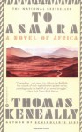 To Asmara - Thomas Keneally