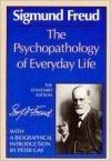 The Psychopathology of Everyday Life - Sigmund Freud, James Strachey, Peter Gay