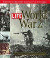 Life: World War 2: History's Greatest Conflict in Pictures - Richard B. Stolley, Bruce Frankel