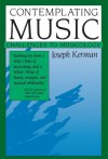 Contemplating Music: Challenges to Musicology - Joseph Kerman