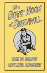 The Boys' Book of Survival: How to Survive Anything, Anywhere - Guy Campbell, Simon Ecob