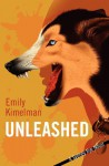 Unleashed - Emily Kimelman