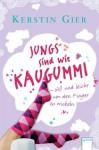 Jungs sind wie Kaugummi - süß und leicht um den Finger zu wickeln (German Edition) - Kerstin Gier