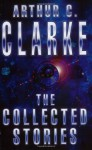 The Collected Stories - Arthur C. Clarke