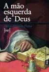A mão esquerda de Deus - Pedro Almeida Vieira