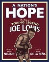 A Nation's Hope: The Story of Boxing Legend Joe Louis - Matt de la Pena, Kadir Nelson