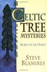 Celtic Tree Mysteries: Practical Druid Magic & Divination - Stephen Blamires, Sandy Leuthner