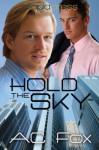 Hold the Sky - A.C. Fox