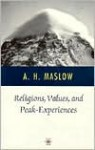 Religions, Values, and Peak-Experiences - Abraham Harold Maslow