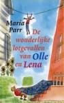 De wonderlijke lotgevallen van Olle en Lena - Maria Parr, Bernadette Custer