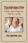 Transformation: A Family's Guide to Chronic Care, Guided Care, and Hope - Tom Grundner