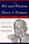 The Wit & Wisdom of Harry S. Truman - Harry S. Truman, Alex Ayres
