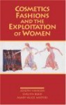 Cosmetics, Fashions, and the Exploitation of Women - Joseph Hansen, Mary-Alice Waters, Evelyn Reed
