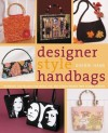 Designer Style Handbags: Techniques and Projects for Unique, Fun, and Elegant Designs from Classic to Retro - Sherri Haab