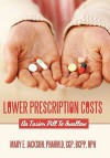 Lower Prescription Costs: An Easier Pill To Swallow - Mary E. Jackson