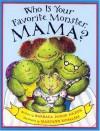 Who Is Your Favorite Monster, Mama? - Barbara Shook Hazen, Maryann Kovalski