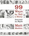 99 Ways to Tell a Story - Matt Madden