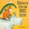 Rhino's Great Big Itch! - Natalie Chivers