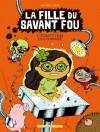 La Fille du savant fou t. 3 : L'Équation inconnue - Mathieu Sapin